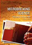 Microbrewing Science, Brown, Christopher L., 1609277864