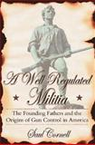 A Well-Regulated Militia, Saul Cornell, 0195147863