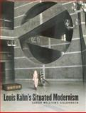 Louis Kahn's Situated Modernism, Goldhagen, Sarah Williams, 0300077866