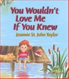 You Wouldnt Love Me If You Kne, Jeannie Taylor, 0687657865