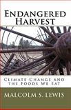 Endangered Harvest, Malcolm S. Lewis, 1449577865