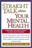 Straight Talk about Your Mental Health, James Morrison, 1572307862