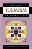 Judaism in Practice : From the Middle Ages Through the Early Modern Period, , 0691057869