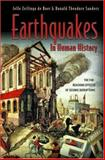 Earthquakes in Human History : The Far-Reaching Effects of Seismic Disruptions, Boer, Jelle Zeilinga de and Sanders, Donald Theodore, 0691127867