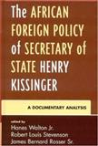 The African Foreign Policy of Secretary of State Henry Kissinger 9780739117866