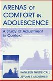 Arenas of Comfort in Adolescence : A Study of Adjustment in Comfort, Call, Kathleen T. and Mortimer, Jeylan T., 0805827862