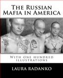 The Russian Mafia in America, Laura Radanko, 146646786X