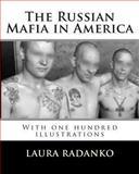 The Russian Mafia in America, Laura Radanko, 146646786X