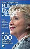 The Delaplaine Hillary Rodham Clinton - Her 100 Essential Quotations, Andrew Delaplaine and Renee Delaplaine, 1500707864