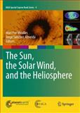 The Sun, the Solar Wind, and the Heliosphere, Miralles, Mari Paz, 9048197864