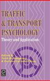 Traffic and Transport Psychology : Theory and Application, Rothengatter, Talib and Carbonell Vaya, Enrique J., 0080427863