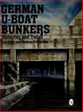German U-Boat Bunkers, Karl Heinz and Michael Schmeelke, 076430786X