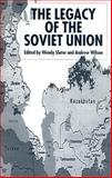 The Legacy of the Soviet Union, Slater, Wendy, 1403917868