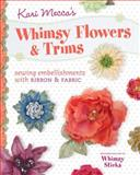 Kari Mecca's Whimsy Flowers and Trim, Kari Mecca, 1440237867