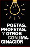 Poetas, Profetas y Otros con Imaginación, J. Pérez, 1467997862