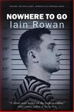 Nowhere to Go, Iain Rowan, 1475127863
