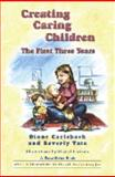 Creating Caring Children : The First Three Years, Carlebach, Diane and Tate, Beverly, 1878227866