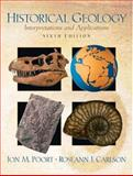 Historical Geology : Interpretations and Applications, Poort, Jon M. and Carlson, Roseann J., 0131447866