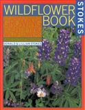 Wildflower Book the Complete Guide to Growing and Identifying Wildflowers, Donald W. Stokes and Lillian Q. Stokes, 0316817864