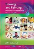 Drawing and Painting : Children and Visual Representation, Matthews, John, 0761947868
