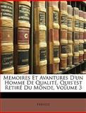 Memoires et Avantures D'un Homme de Qualité, Quis'Est Retiré du Monde, Abbe Prevost, 1147357862