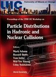 Particle Distributions in Hadronic and Nuclear Collisions, Adams, Mark, 9810237863
