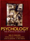 Psychology : The Science of Behavior, Carlson, Neil R. and Heth, Donald S., 0205547869