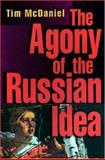 The Agony of the Russian Idea, McDaniel, Tim, 0691027862