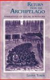 Return from the Archipelago : Narratives of Gulag Survivors, Toker, Leona, 0253337879