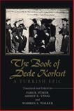 The Book of Dede Korkut : A Turkish Epic, , 0292707878