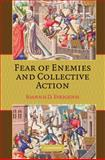 Fear of Enemies and Collective Action 9780521177870