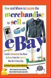 How and Where to Locate the Merchandise to Sell on EBay, Dan W. Blacharski and Michael P. Lujanac, 0910627878