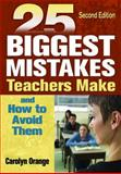 25 Biggest Mistakes Teachers Make and How to Avoid Them, Orange, Carolyn, 1412937876