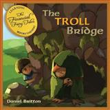 The Financial Fairy Tales: the Troll Bridge, Daniel Britton, 1499167873