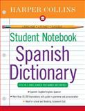 HarperCollins Student Notebook Spanish Dictionary, HarperCollins Publishers Ltd. Staff, 006072787X