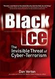 Black Ice : The Invisible Threat of Cyberterrorism, Verton, Dan, 0072227877