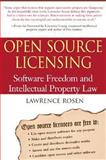 Open Source Licensing : Software Freedom and Intellectual Property Law, Rosen, Lawrence, 0131487876