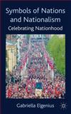 Symbols of Nations and Nationalism : Celebrating Nationhood, Gabriella Elgenius, 0230247873
