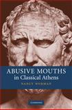 Abusive Mouths in Classical Athens, Worman, Nancy, 0521857872