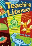 Teaching Literacy : Engaging the Imagination of New Readers and Writers, Egan, Kieran, 1412927870
