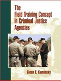 The Field Training Concept in Criminal Justice Agencies, Kaminsky, Glenn F., 0130177873