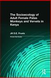 The Socioecology of Adult Female Patas Monkeys and Vervets in Kenya, Pruetz, Jill D. E., 0131927876