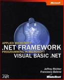 Applied Microsoft® . NET Framework Programming in Microsoft® Visual Basic® . NET, Richter, Jeffrey and Balena, Francesco, 0735617872