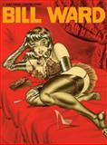 The Pin-Up Art of Bill Ward, Bill Ward, 1560977876