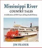 Mississippi River Country Tales, Jim Fraiser, 156554787X
