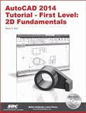 AutoCAD 2014 Tutorial - First Level : 2D Fundamentals, Shih, Randy, 1585037877