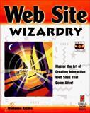 Web Site Wizardry 9781883577872