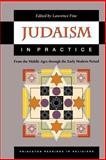 Judaism in Practice - From the Middle Ages Through the Early Modern Period, , 0691057877