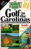 Insiders' Guide to Golf in the Carolinas, Scott Martin and Mitch Willard, 0912367873