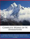 Complete Works of W Shakespeare, Samuel Johnson and William Shakespeare, 1143317874